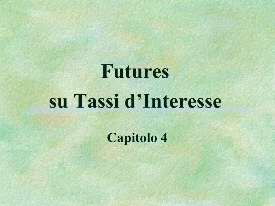 Futures su Tassi d'Interesse Capitolo 4