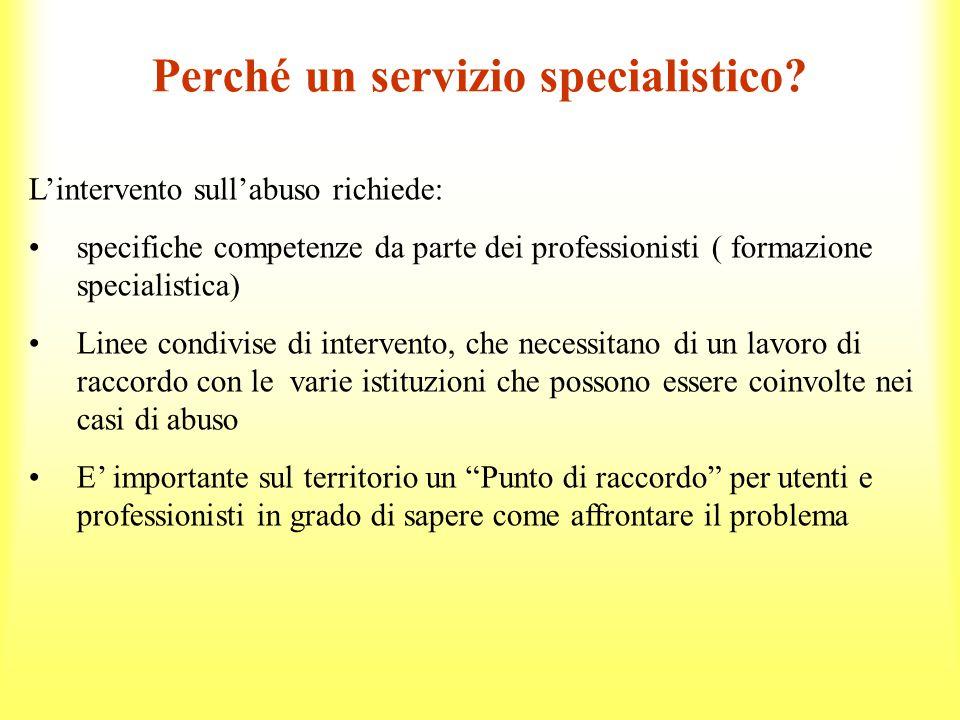 Perché un servizio specialistico.