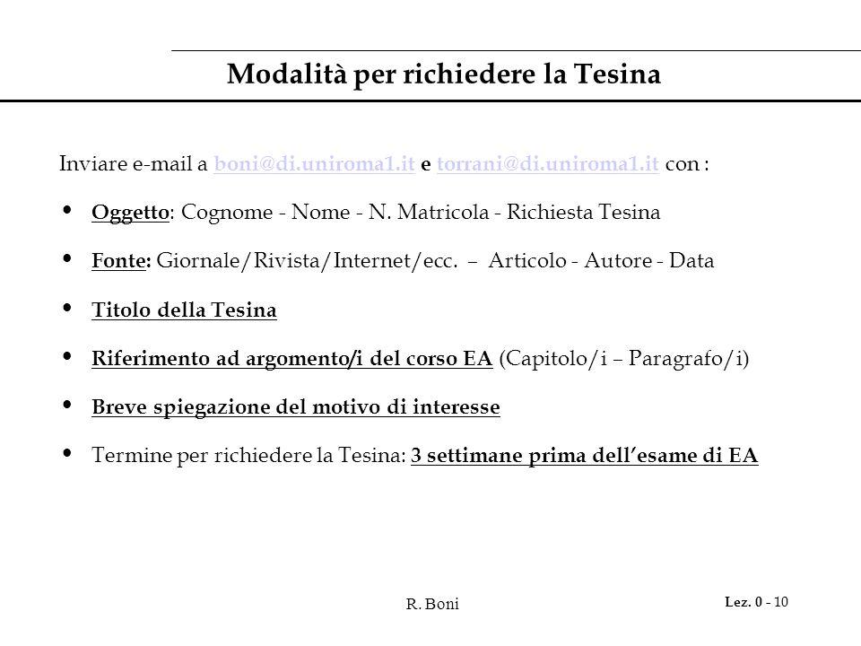 R. Boni Lez. 0 - 10 Modalità per richiedere la Tesina Inviare e-mail a boni@di.uniroma1.it e torrani@di.uniroma1.it con : boni@di.uniroma1.ittorrani@d