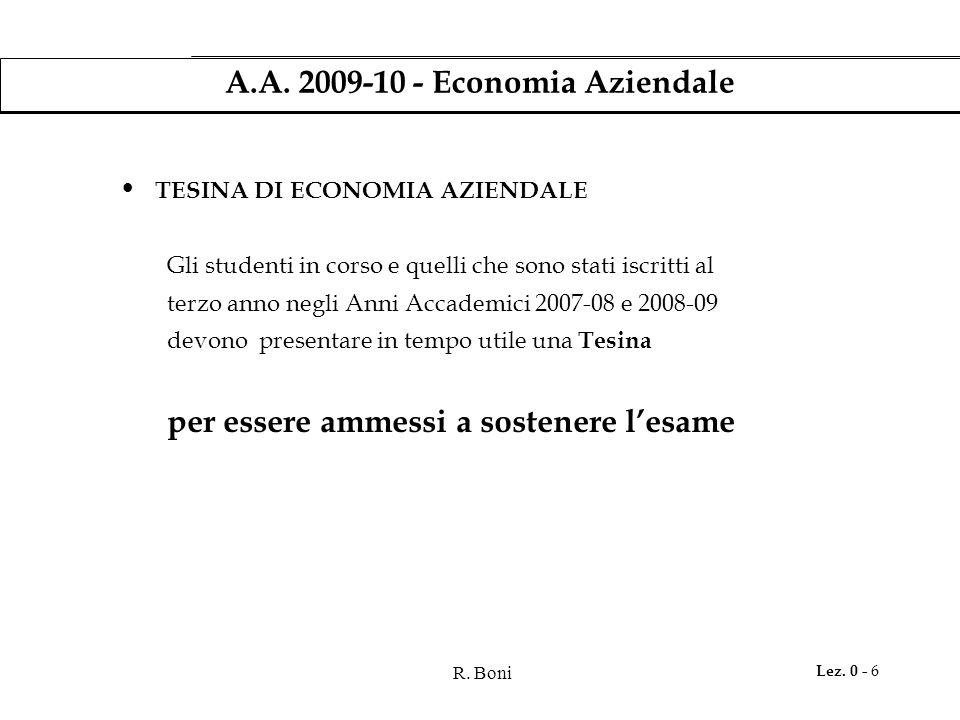 R. Boni Lez. 0 - 6 A.A. 2009-10 - Economia Aziendale TESINA DI ECONOMIA AZIENDALE Gli studenti in corso e quelli che sono stati iscritti al terzo anno