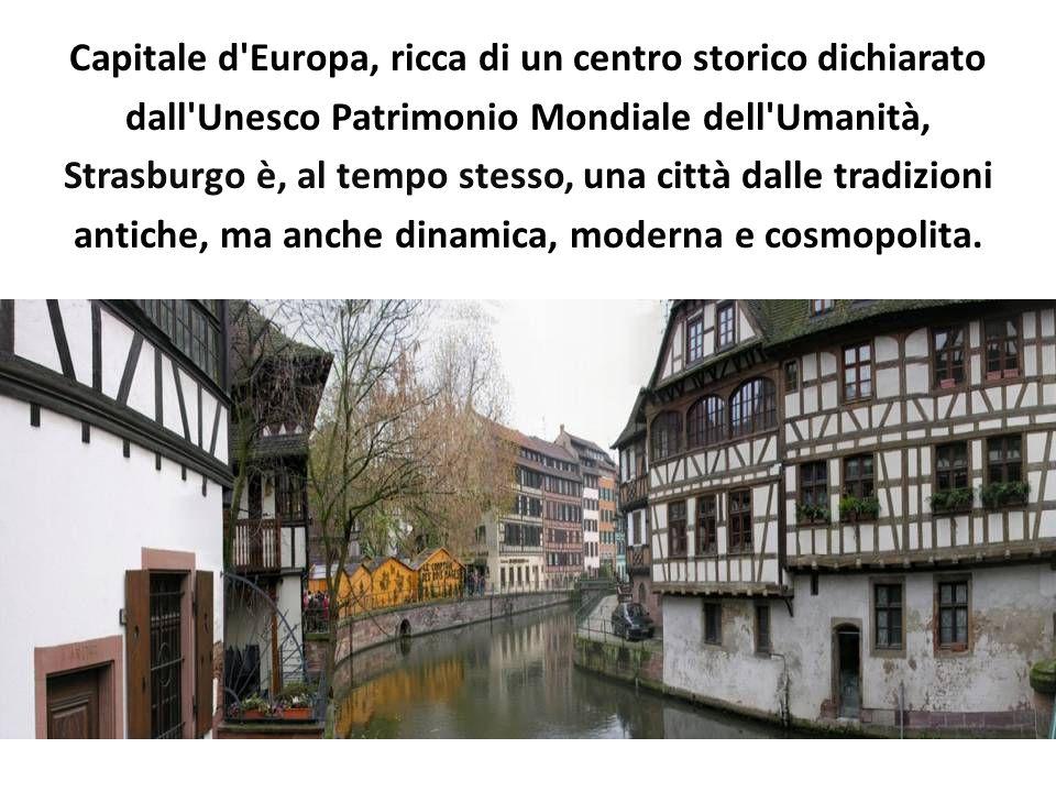 Capitale dell'Alsazia e sede del governo dell'Unione Europea.