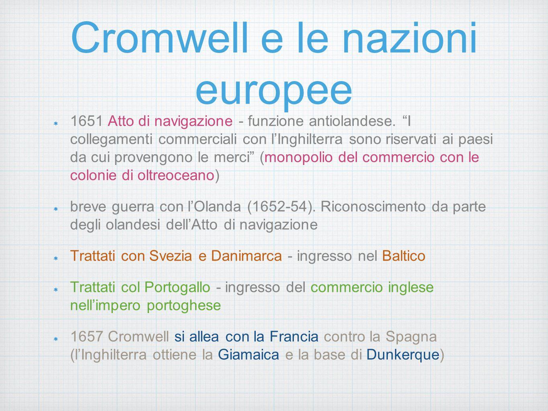 """Cromwell e le nazioni europee 1651 Atto di navigazione - funzione antiolandese. """"I collegamenti commerciali con l'Inghilterra sono riservati ai paesi"""