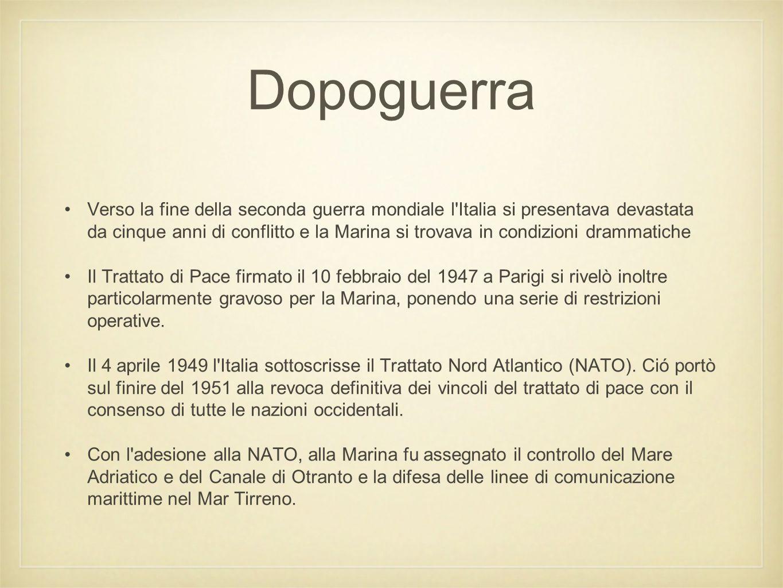 Dopoguerra Verso la fine della seconda guerra mondiale l'Italia si presentava devastata da cinque anni di conflitto e la Marina si trovava in condizio