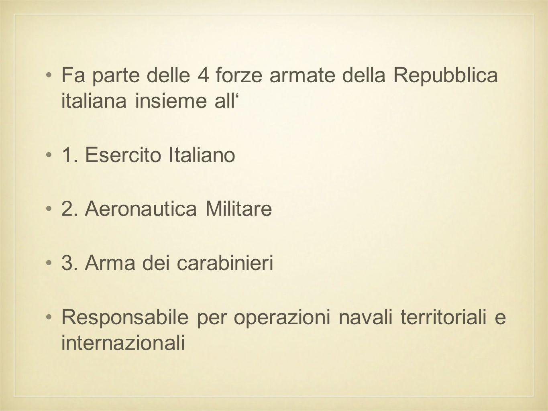 Fa parte delle 4 forze armate della Repubblica italiana insieme all' 1. Esercito Italiano 2. Aeronautica Militare 3. Arma dei carabinieri Responsabile
