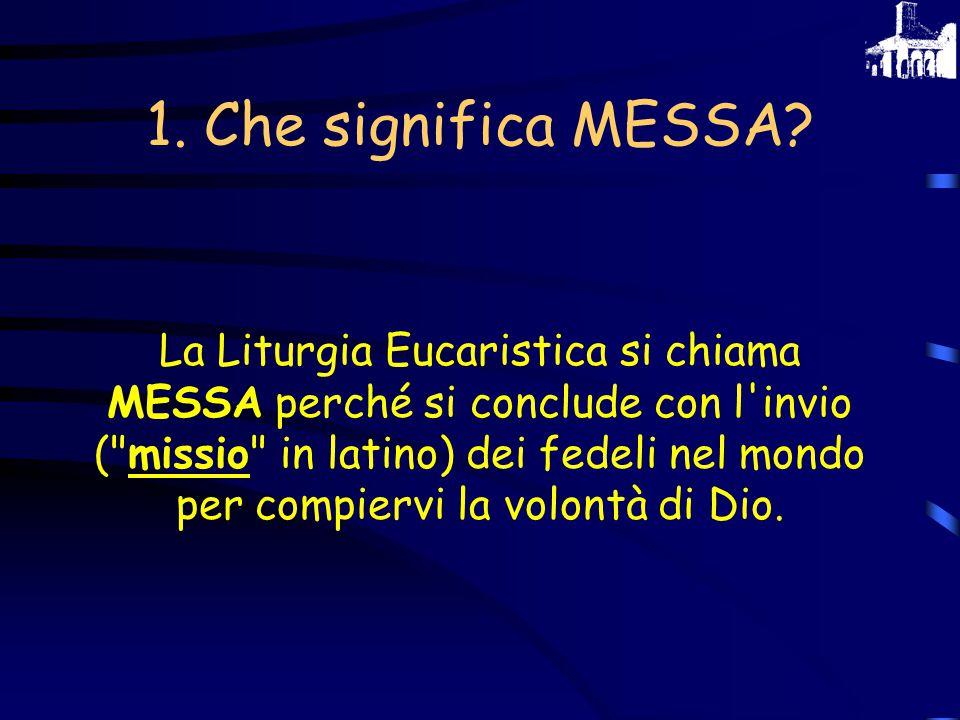 LA MESSA: la conosciamo.Ci sono tanti gesti che facciamo tutte le domeniche a Messa.
