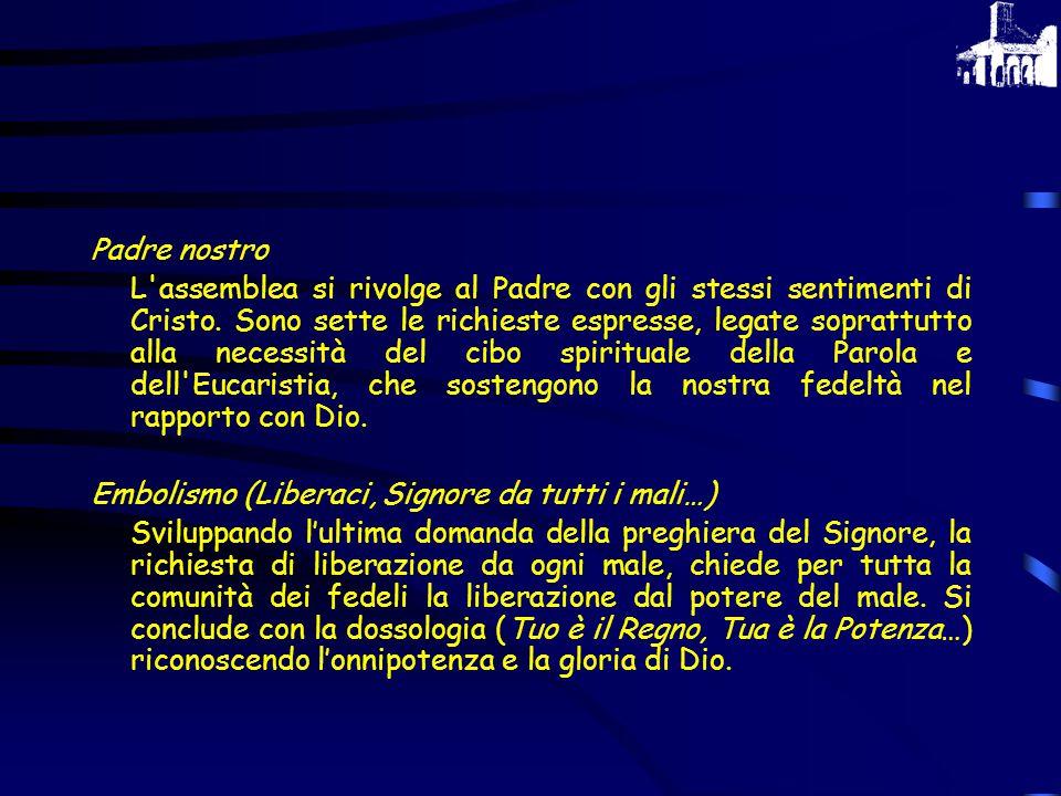 C) RITI DI COMUNIONE Poiché la Celebrazione Eucaristica è un convito pasquale, conviene che, secondo il comando del Signore, i fedeli ben disposti ric