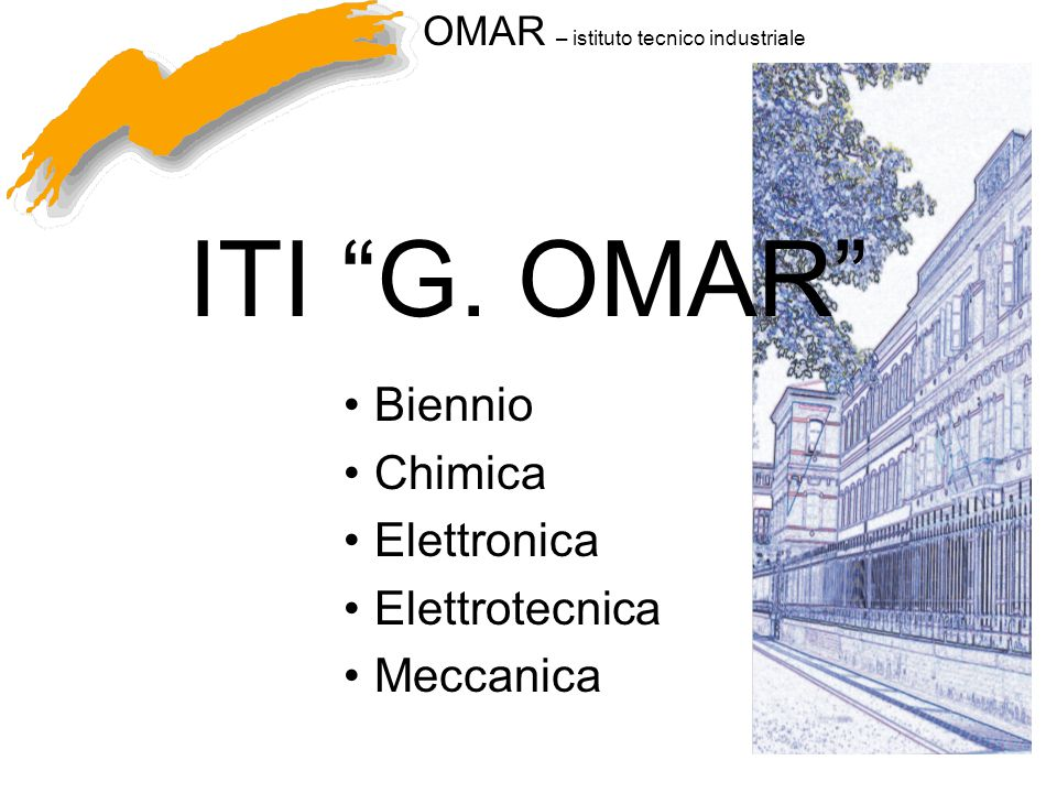 """OMAR – istituto tecnico industriale ITI """"G. OMAR"""" Biennio Chimica Elettronica Elettrotecnica Meccanica"""
