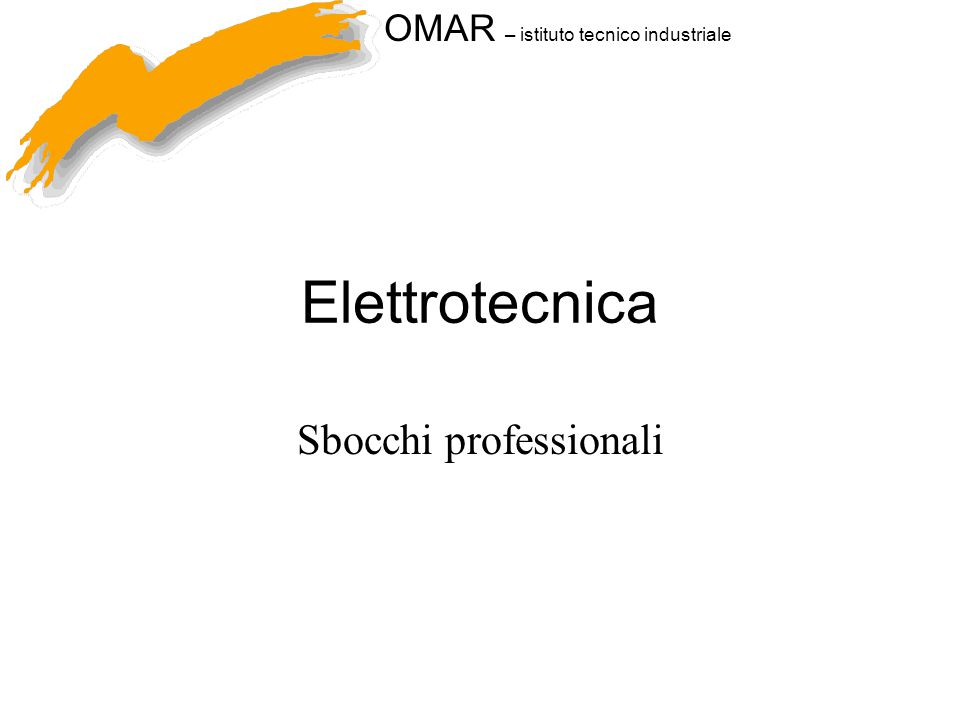 OMAR – istituto tecnico industriale Elettrotecnica Sbocchi professionali