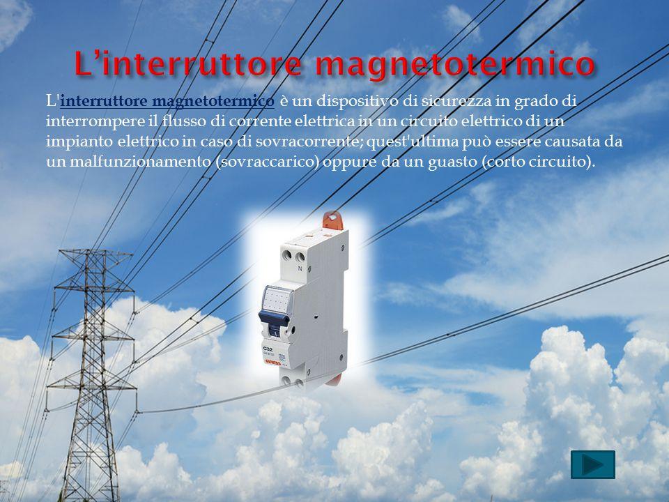 L' interruttore magnetotermico è un dispositivo di sicurezza in grado di interrompere il flusso di corrente elettrica in un circuito elettrico di un i