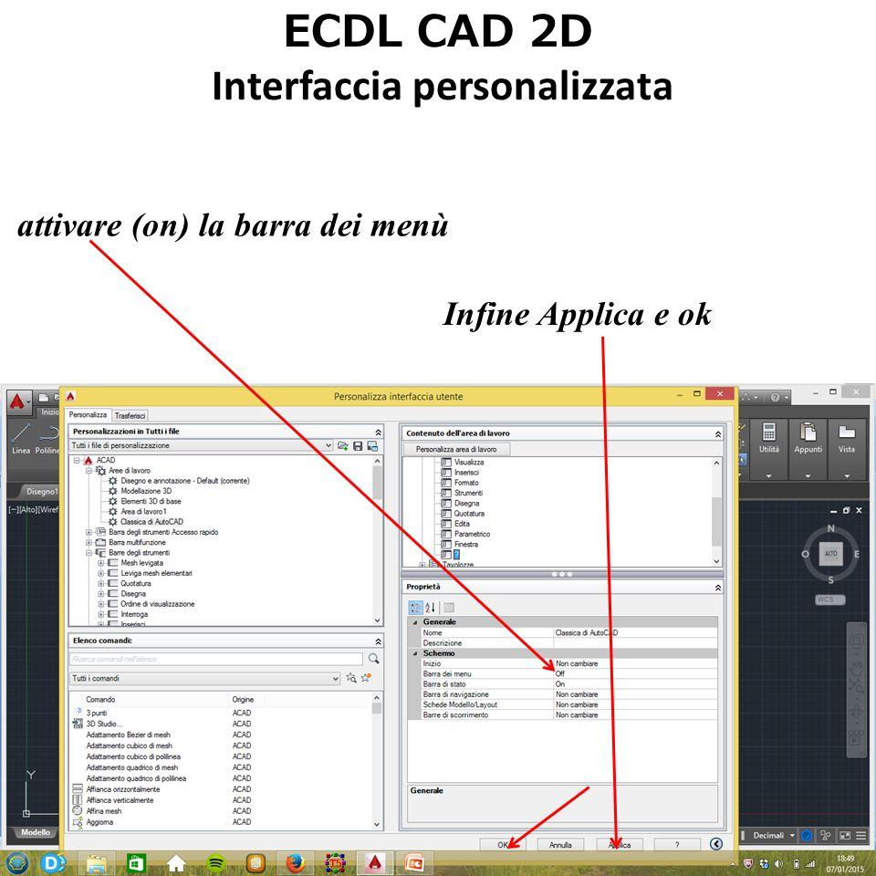 ECDL CAD 2D Interfaccia personalizzata La nuova interfaccia si presenta così