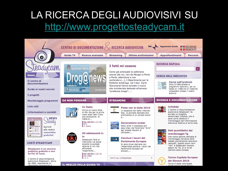 LA RICERCA DEGLI AUDIOVISIVI SU http://www.progettosteadycam.it