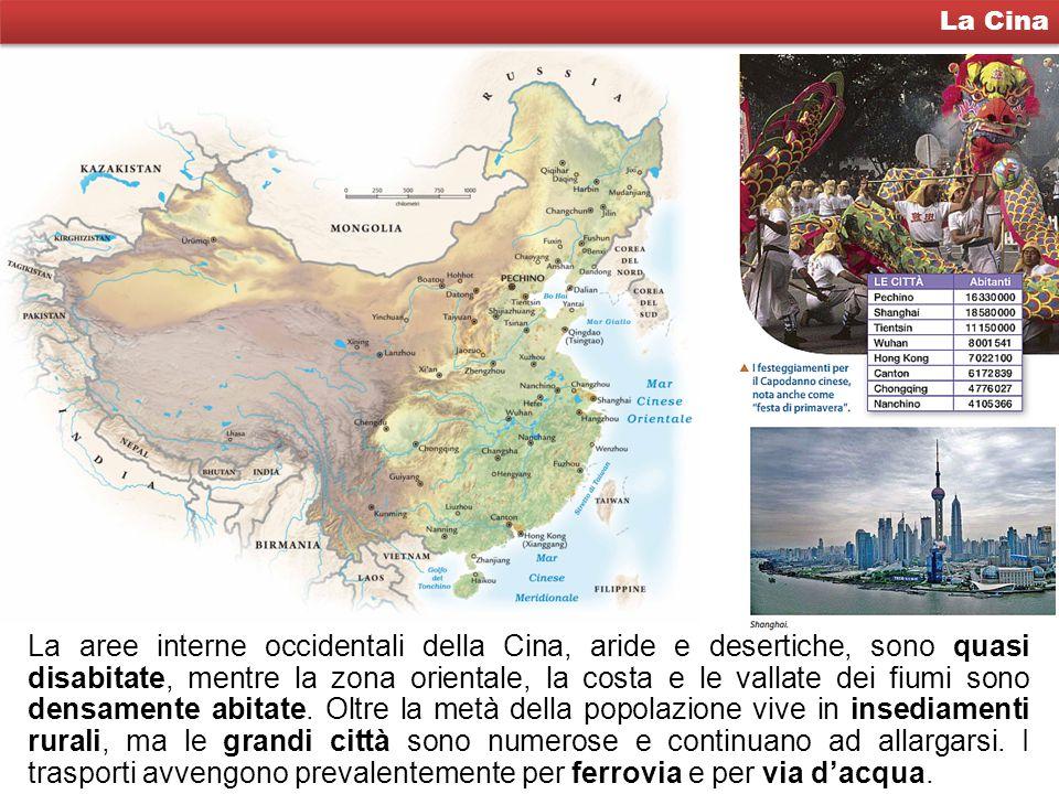 La Cina La aree interne occidentali della Cina, aride e desertiche, sono quasi disabitate, mentre la zona orientale, la costa e le vallate dei fiumi sono densamente abitate.