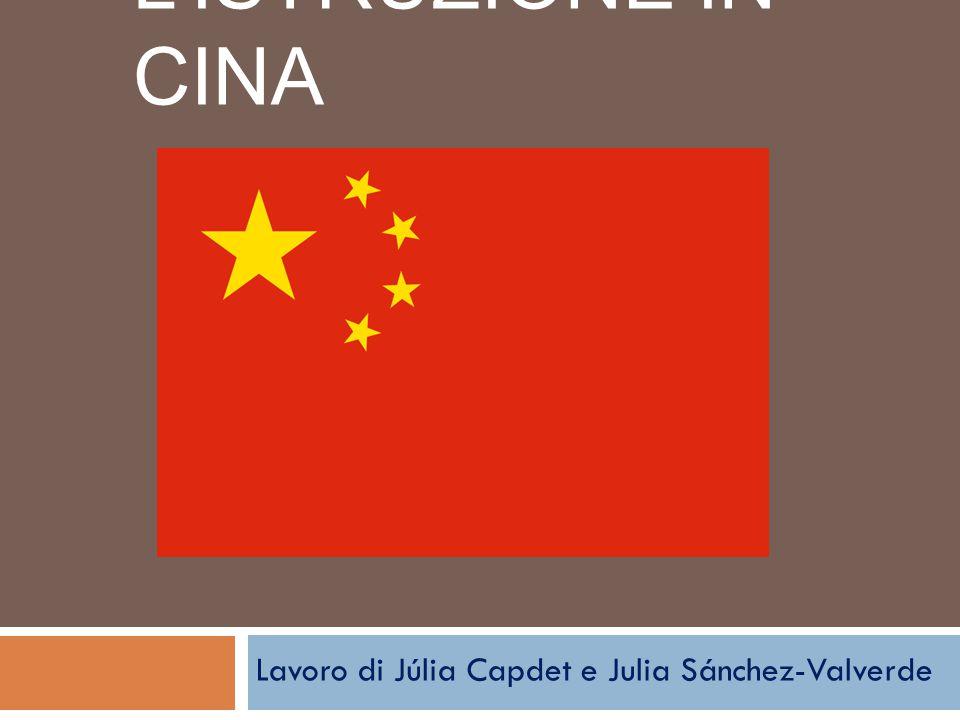 L'ISTRUZIONE IN CINA Lavoro di Júlia Capdet e Julia Sánchez-Valverde