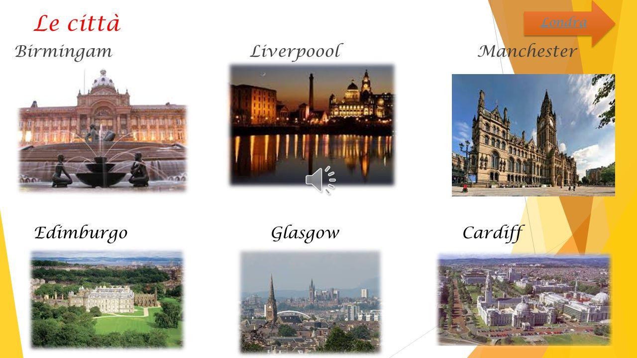 Le città Birmingam Liverpoool Manchester Edimburgo Glasgow Cardiff Londra