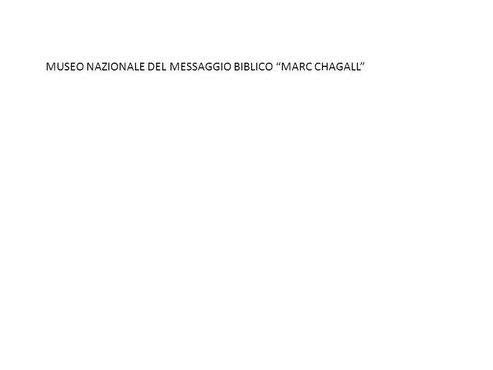 """MUSEO NAZIONALE DEL MESSAGGIO BIBLICO """"MARC CHAGALL"""""""