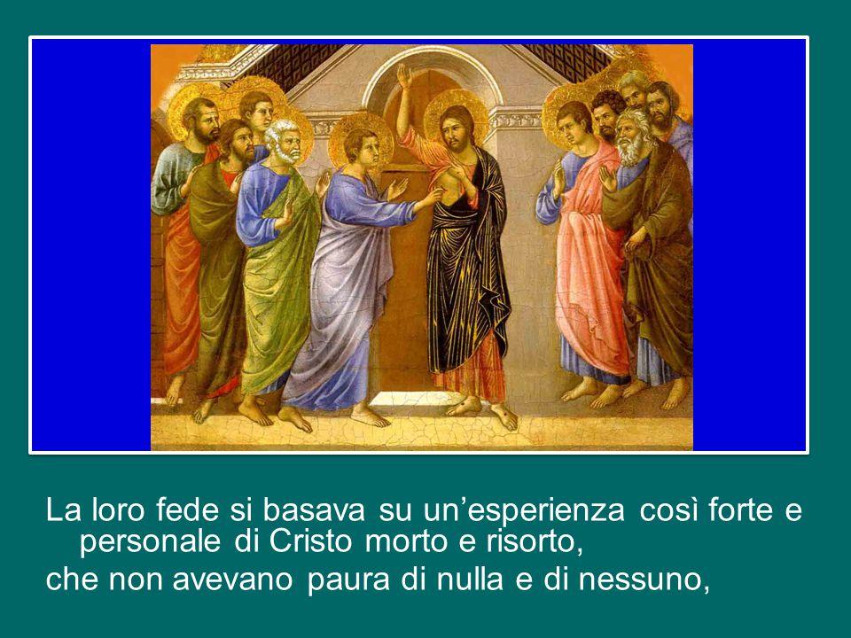 E' chiaro che solo la presenza con loro del Signore Risorto e l'azione dello Spirito Santo possono spiegare questo fatto.