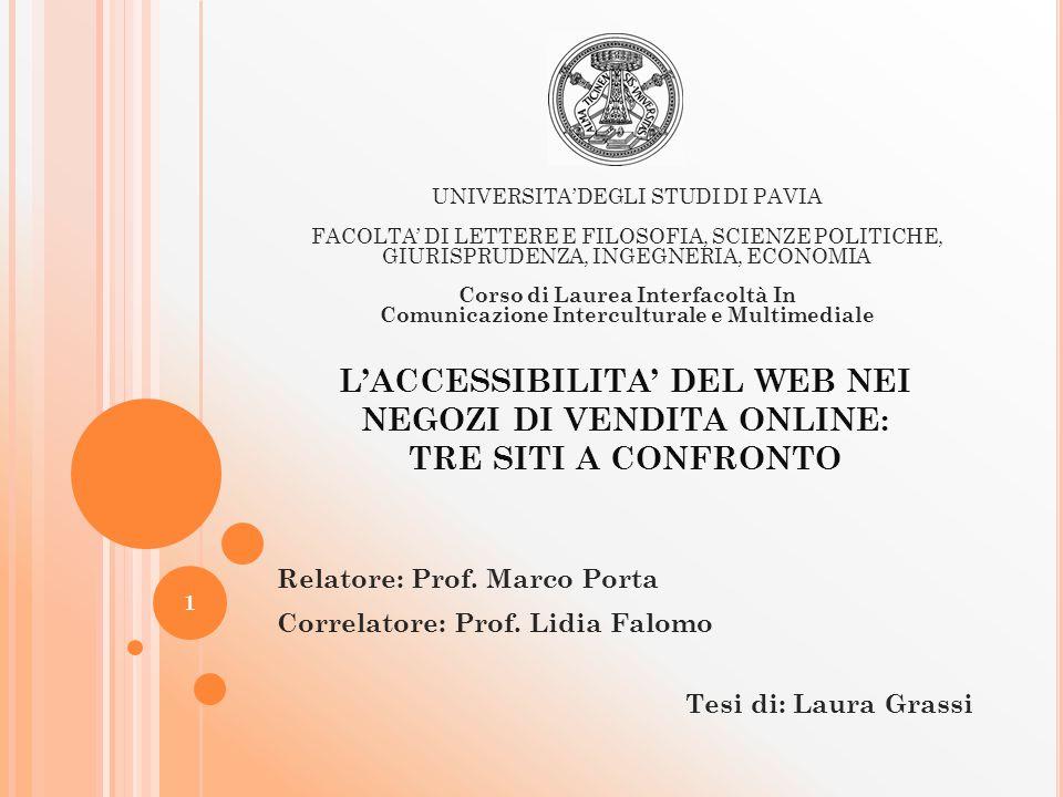 L'ACCESSIBILITA' DEL WEB NEI NEGOZI DI VENDITA ONLINE: TRE SITI A CONFRONTO Relatore: Prof.