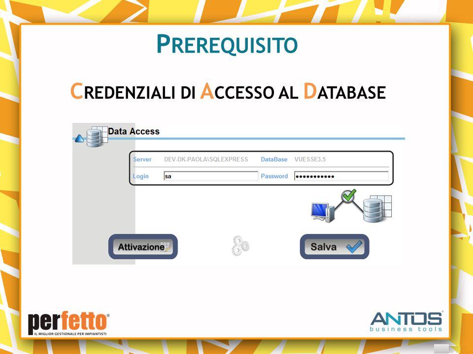 P REREQUISITO C REDENZIALI DI A CCESSO AL D ATABASE