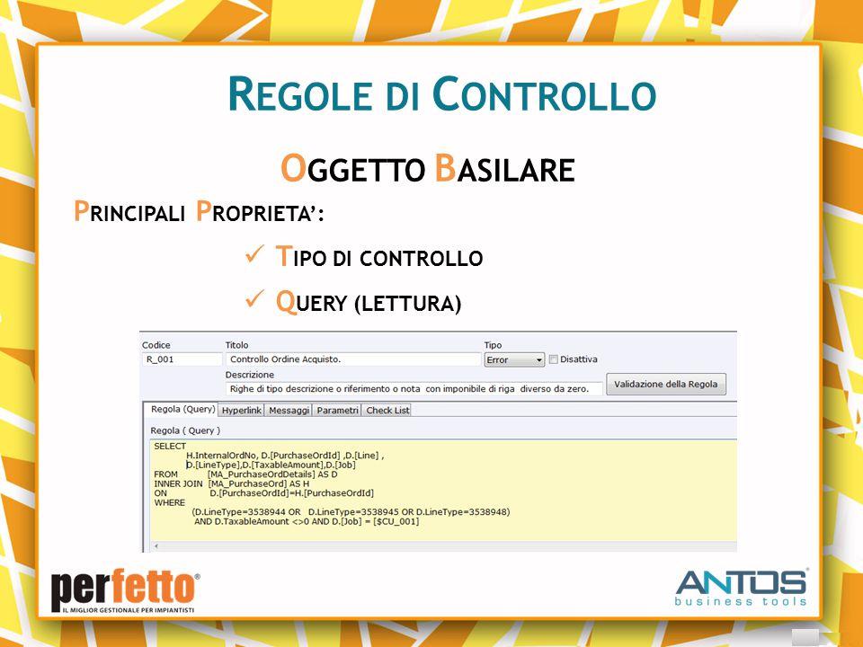 R EGOLE DI C ONTROLLO O GGETTO B ASILARE P RINCIPALI P ROPRIETA': T IPO DI CONTROLLO Q UERY (LETTURA)