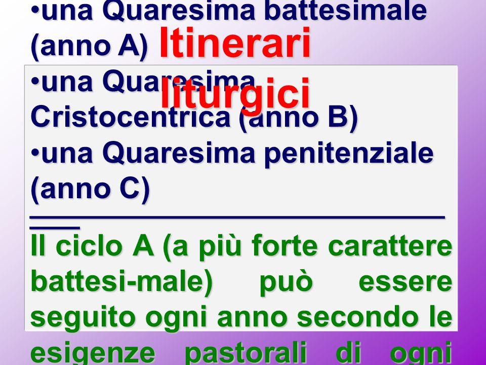 una Quaresima battesimale (anno A)una Quaresima battesimale (anno A) una Quaresima Cristocentrica (anno B)una Quaresima Cristocentrica (anno B) una Qu