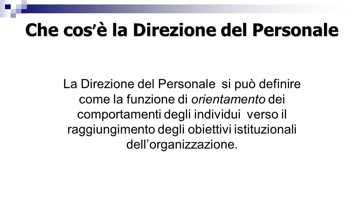 La Direzione del Personale si può definire come la funzione di orientamento dei comportamenti degli individui verso il raggiungimento degli obiettivi
