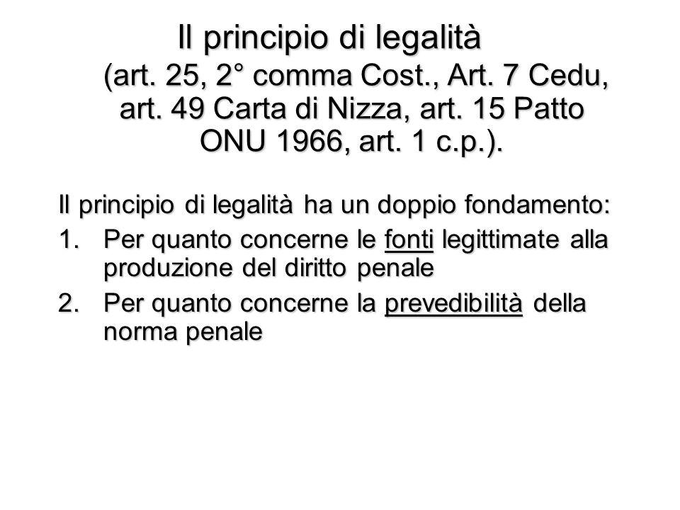 Il principio di legalità (art. 25, 2° comma Cost., Art. 7 Cedu, art. 49 Carta di Nizza, art. 15 Patto ONU 1966, art. 1 c.p.). Il principio di legalità