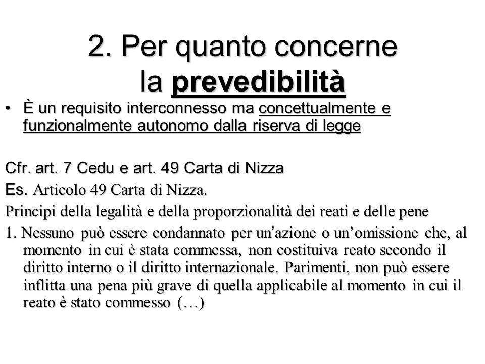 2. Per quanto concerne la prevedibilità È un requisito interconnesso ma concettualmente e funzionalmente autonomo dalla riserva di leggeÈ un requisito
