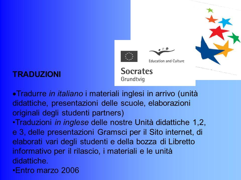 SITO WEB  Preparare una presentazione della scuola Gramsci ed alcuni brani originali degli studenti a tema da  entro Gennaio 2006 consegnare a Mrs.Shea la versione italiana definitiva