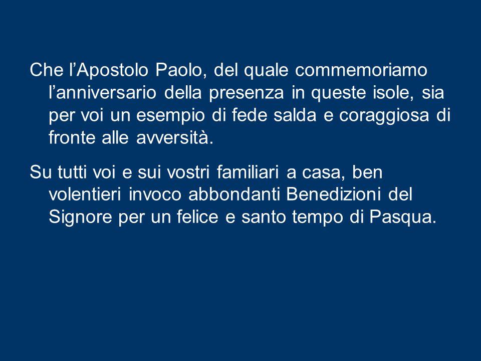 Sono lieto di salutare tutti i pellegrini di lingua italiana qui presenti oggi in questa felice occasione, specialmente quelli che sono giunti da Lampedusa e Linosa.