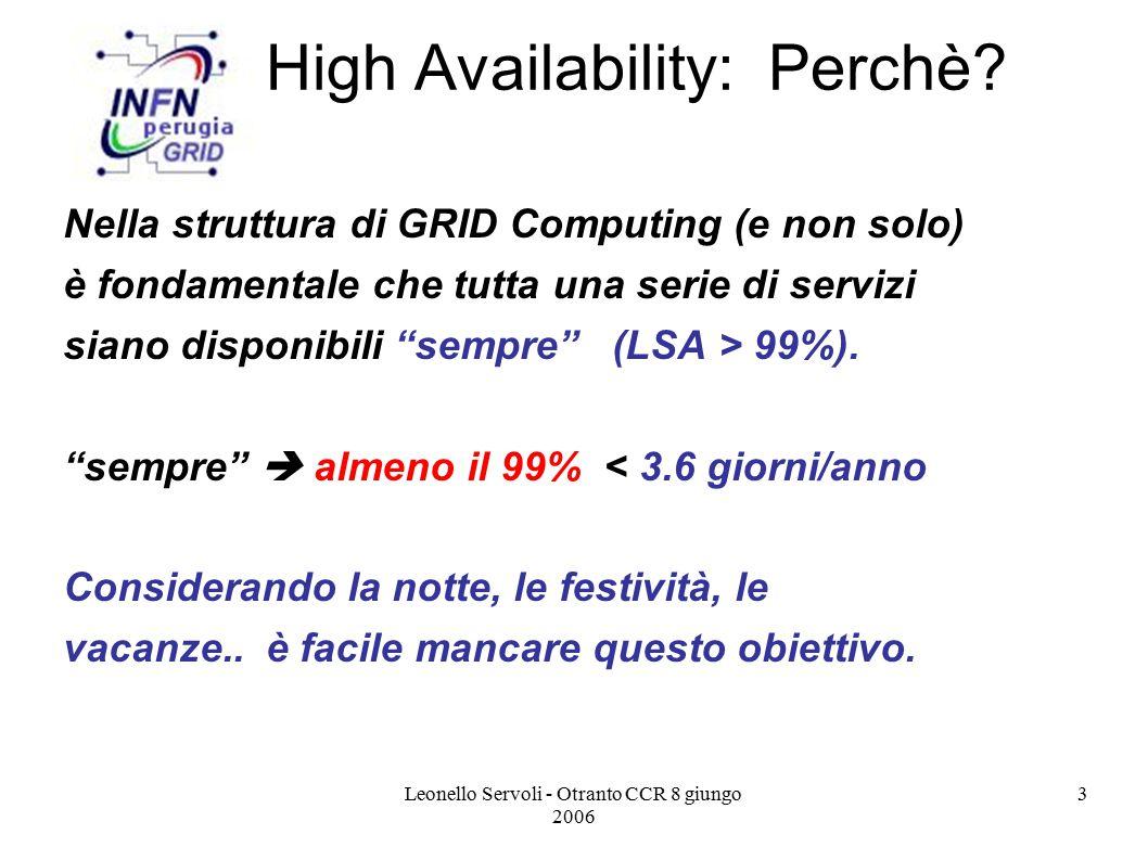 Leonello Servoli - Otranto CCR 8 giungo 2006 24 High Availability: Status Sono stati fatti test di caricamento di domU via Block Device Remoti (GNDB, iSCSI, FC).