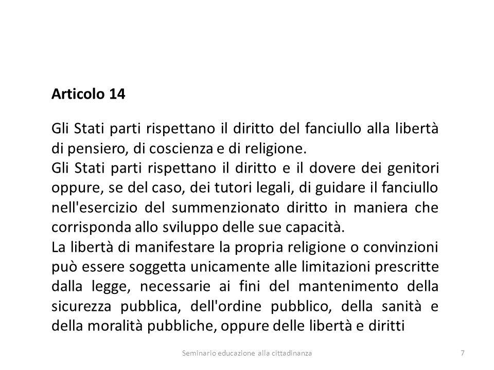 Articolo 15 Gli Stati parti riconoscono i diritti del fanciullo alla libertà di associazione e alla libertà di riunirsi pacificamente.