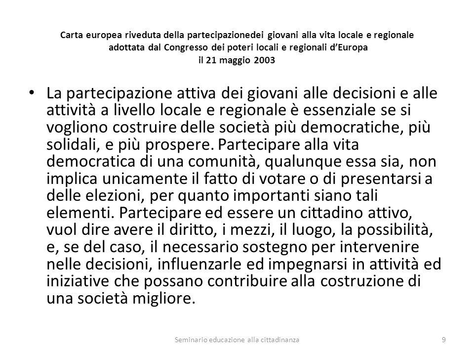 Gli enti locali e regionali, che sono le autorità maggiormente vicine ai giovani, hanno un ruolo rilevante da svolgere per stimolare la loro partecipazione.