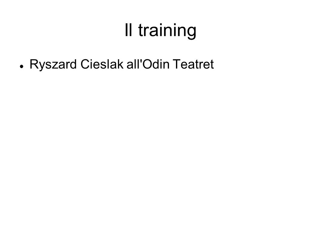 Il training Ryszard Cieslak all Odin Teatret