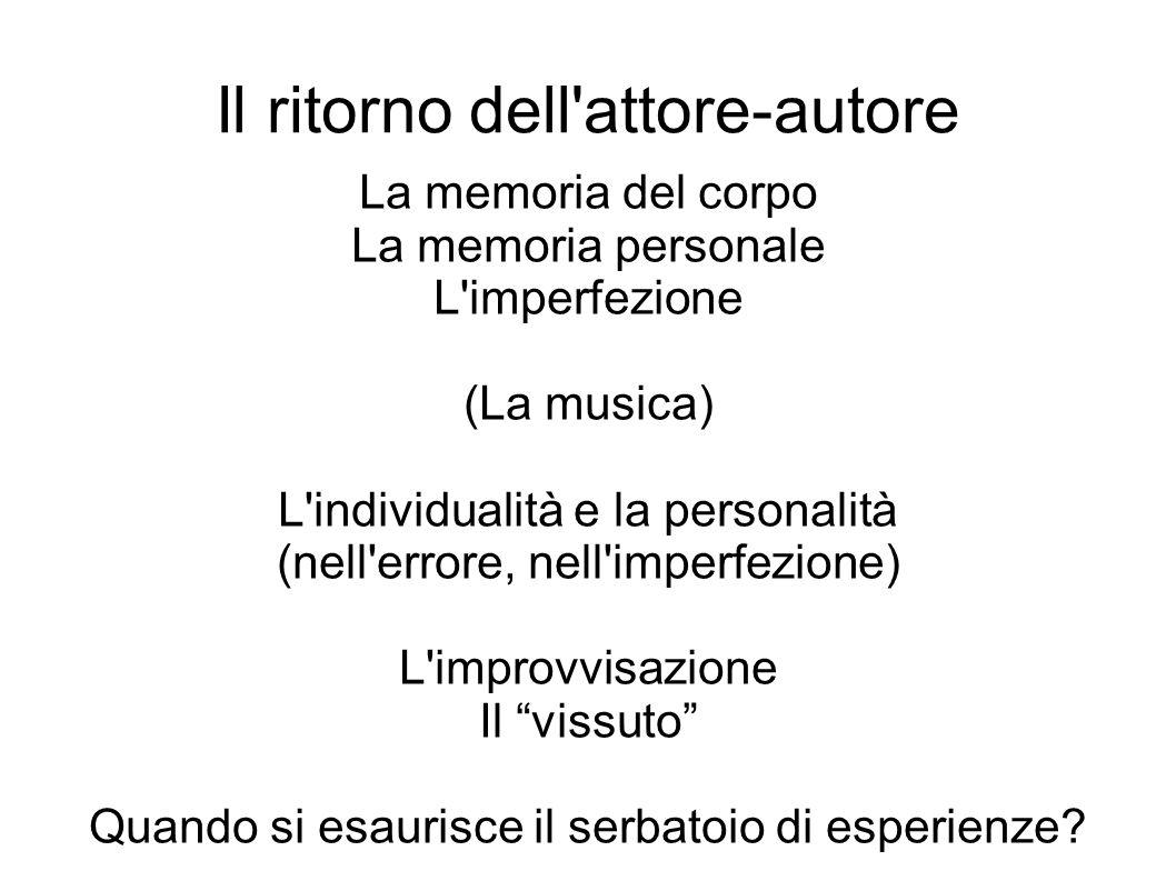 Il ritorno dell'attore-autore La memoria del corpo La memoria personale L'imperfezione (La musica) L'individualità e la personalità (nell'errore, nell