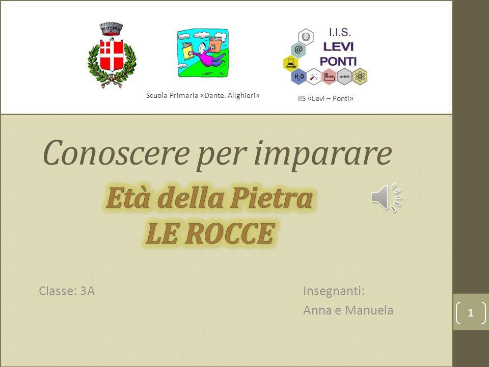Conoscere per imparare Classe: 3A Scuola Primaria «Dante.