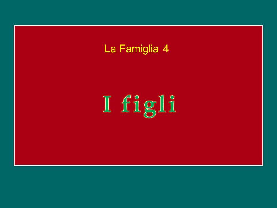 La Famiglia 4