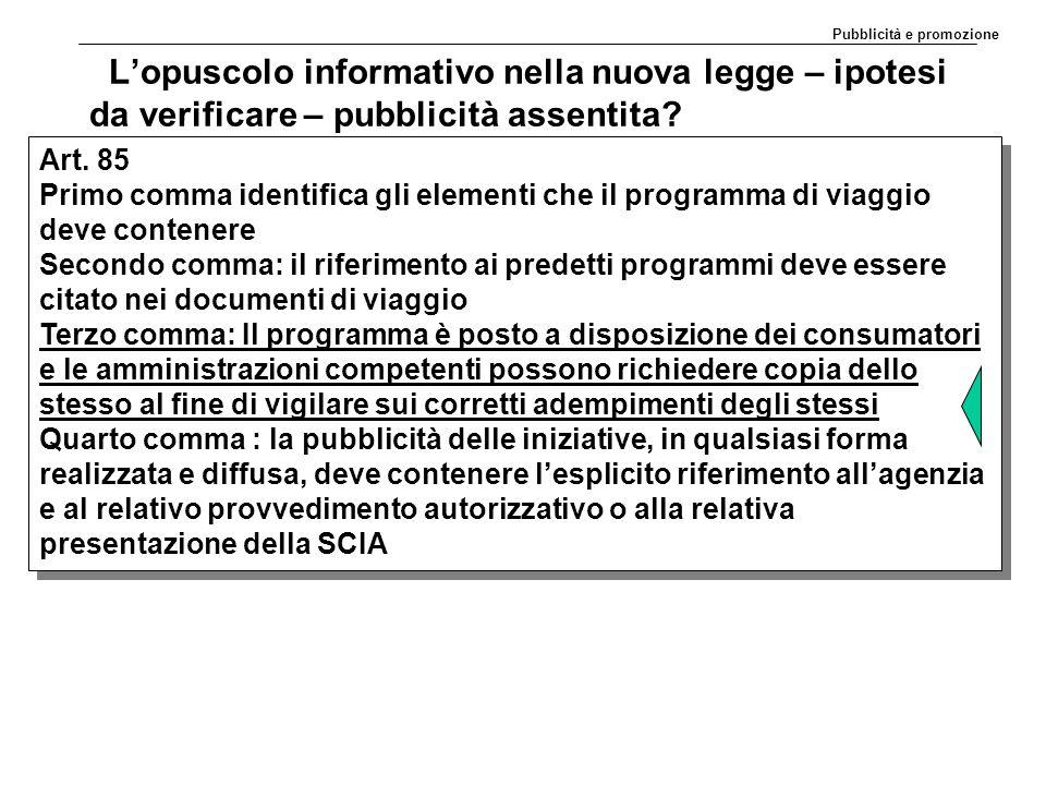 L'opuscolo informativo nella nuova legge – ipotesi da verificare – pubblicità assentita? Art. 85 Primo comma identifica gli elementi che il programma