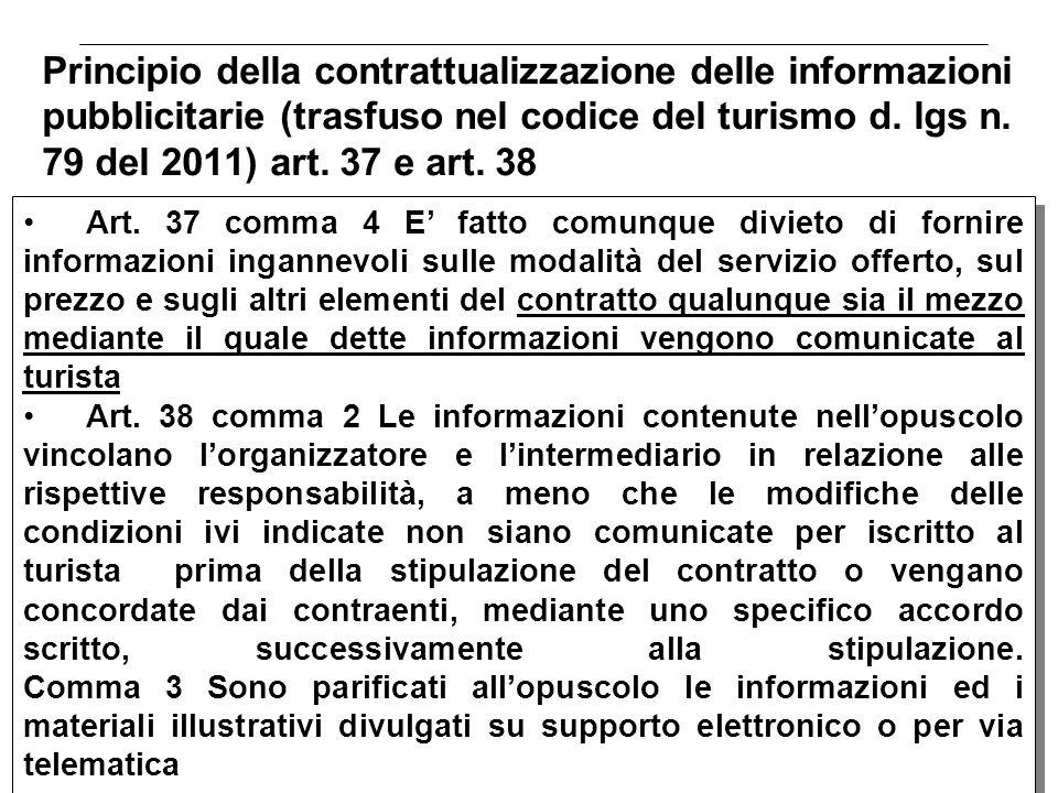 Principio della contrattualizzazione delle informazioni pubblicitarie (trasfuso nel codice del turismo d. lgs n. 79 del 2011) art. 37 e art. 38 Sara d