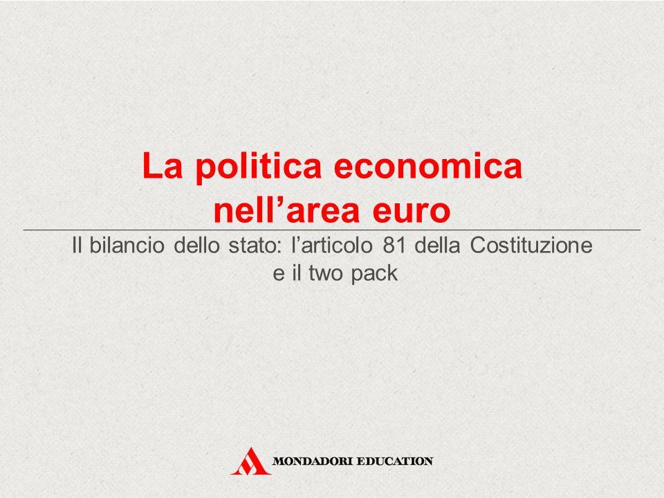 La politica economica nell'area euro Il bilancio dello stato: l'articolo 81 della Costituzione e il two pack