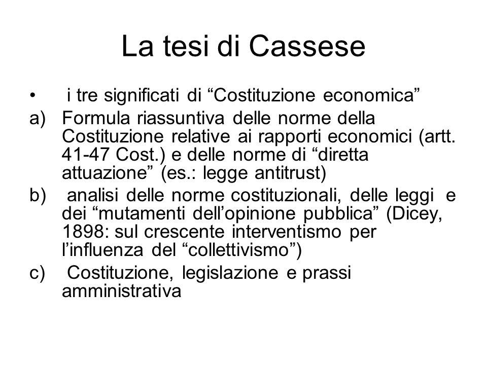 """La tesi di Cassese i tre significati di """"Costituzione economica"""" a)Formula riassuntiva delle norme della Costituzione relative ai rapporti economici ("""