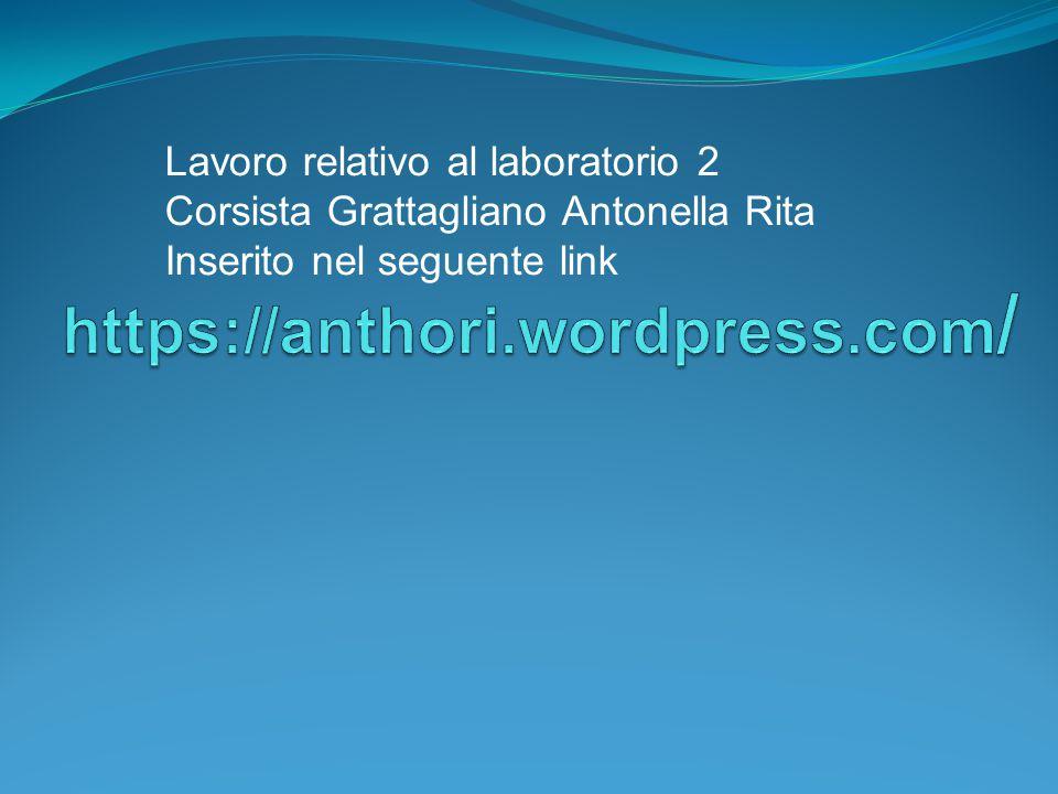 Lavoro relativo al laboratorio 2 Corsista Grattagliano Antonella Rita Inserito nel seguente link