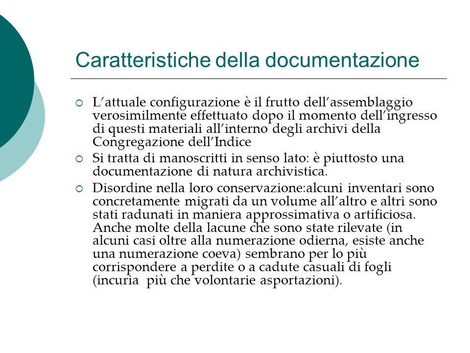 Caratteristiche della documentazione  L'attuale configurazione è il frutto dell'assemblaggio verosimilmente effettuato dopo il momento dell'ingresso