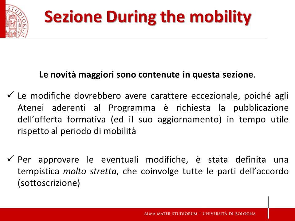 Sezione During the mobility Le novità maggiori sono contenute in questa sezione.