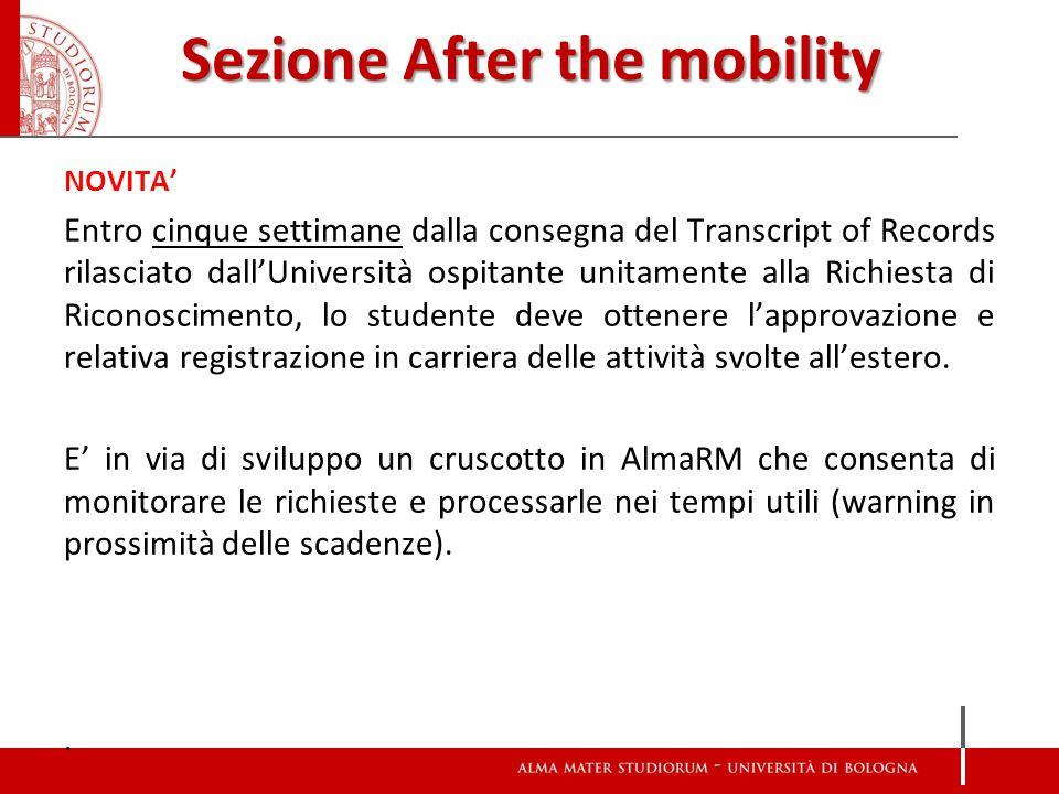 Sezione After the mobility NOVITA' Entro cinque settimane dalla consegna del Transcript of Records rilasciato dall'Università ospitante unitamente all