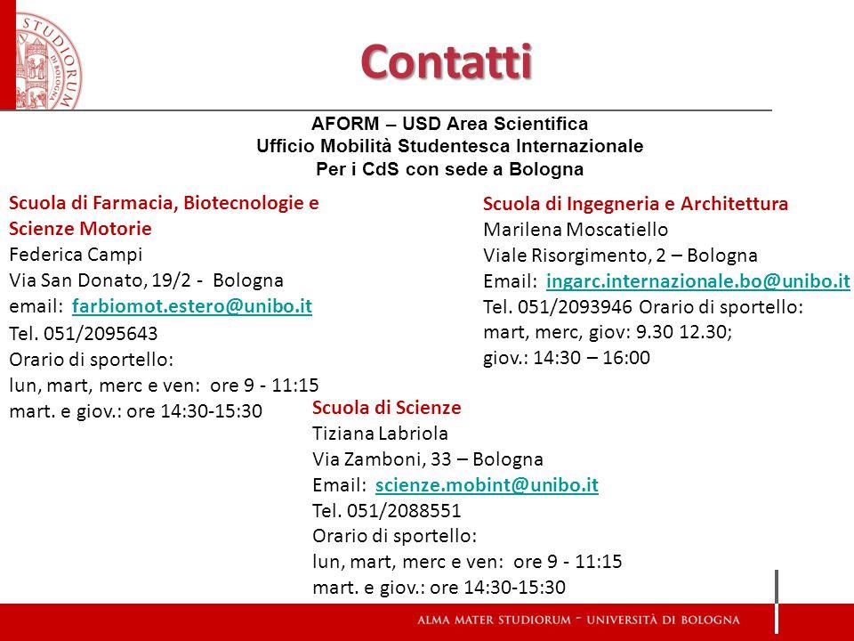 Contatti Scuola di Farmacia, Biotecnologie e Scienze Motorie Federica Campi Via San Donato, 19/2 - Bologna email: farbiomot.estero@unibo.itfarbiomot.estero@unibo.it Tel.