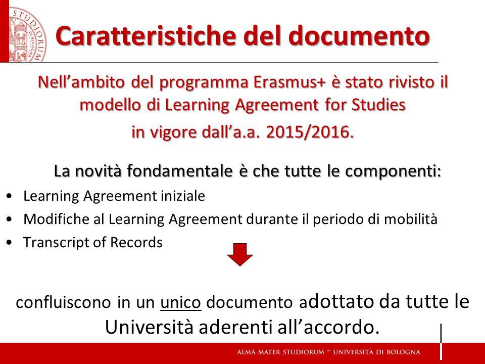 Caratteristiche del documento Nell'ambito del programma Erasmus+ è stato rivisto il modello di Learning Agreement for Studies in vigore dall'a.a. 2015