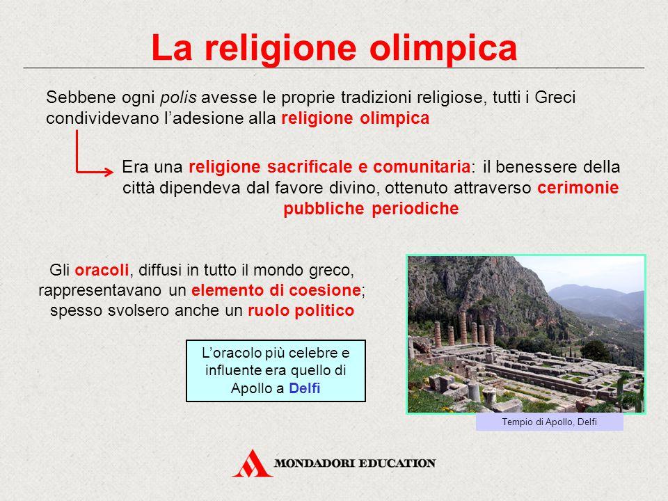 La religione olimpica Sebbene ogni polis avesse le proprie tradizioni religiose, tutti i Greci condividevano l'adesione alla religione olimpica Era un