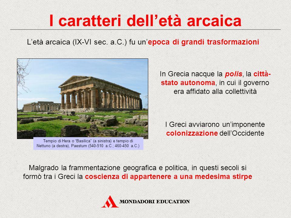 """I caratteri dell'età arcaica L'età arcaica (IX-VI sec. a.C.) fu un'epoca di grandi trasformazioni Tempio di Hera o """"Basilica"""" (a sinistra) e tempio di"""