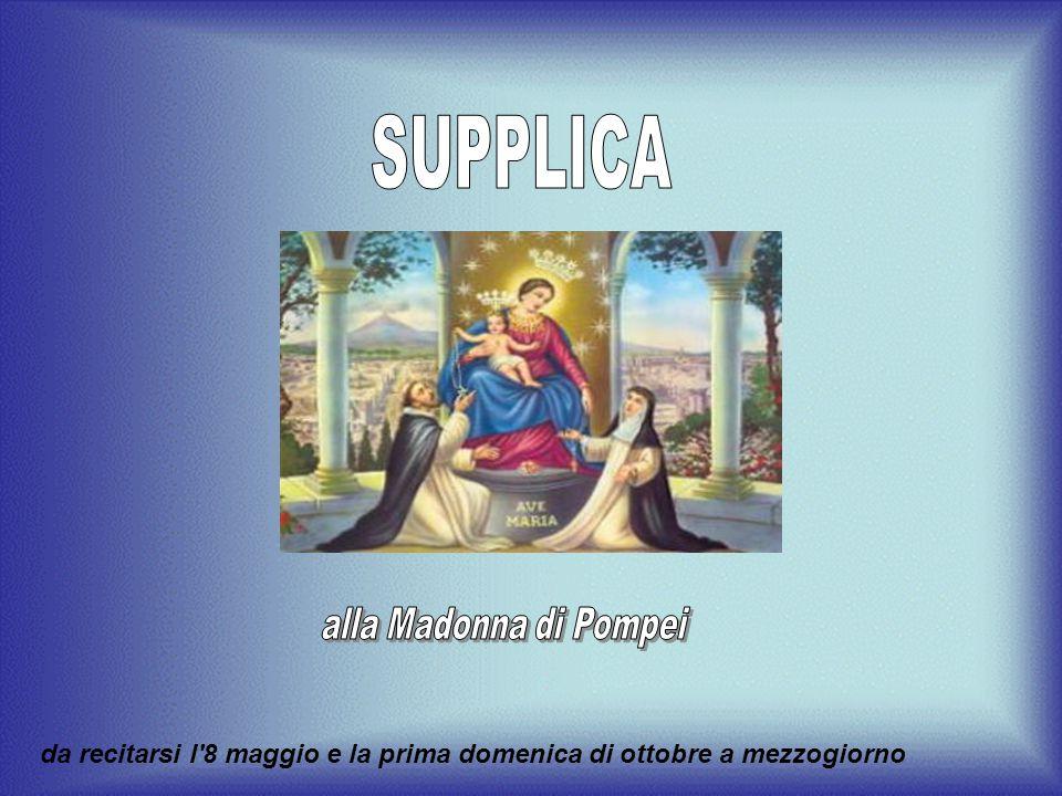 Benedici infine tutti gli Associati al Tuo Santuario di Pompei, e quanti coltivano e promuovono la devozione al Santo Rosario.