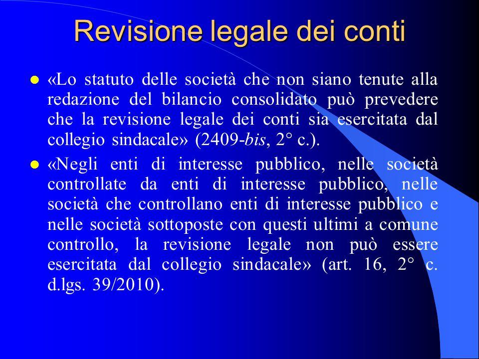 Revisione legale dei conti l «Lo statuto delle società che non siano tenute alla redazione del bilancio consolidato può prevedere che la revisione leg
